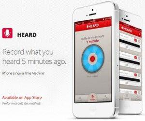 HEARD App For iPhone Lets You Record Audio 5 Minutes From The Past