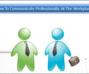 How To Communicate Professionally At The Workplace