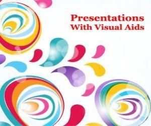How To Present Good Presentations With Visual Aids?