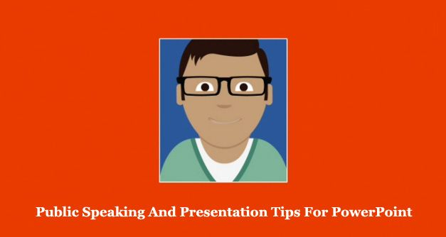 Public Speaking And Presentation Tips For PowerPoint