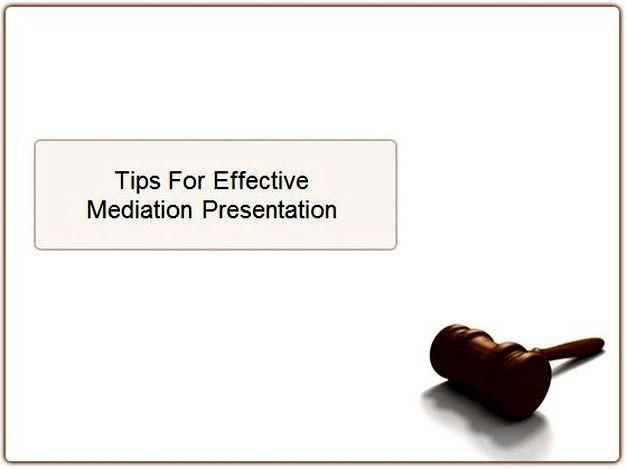 Tips For Effective Mediation Presentation
