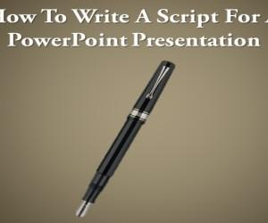 How To Write A Script For A PowerPoint Presentation