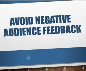 How To Avoid Negative Audience Feedback