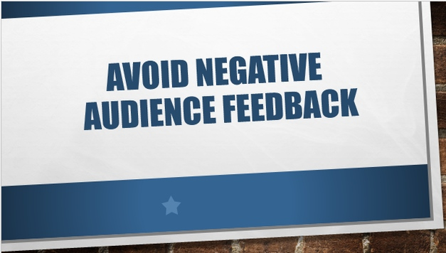 avoid negative audience feedback
