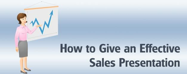 How to Give an Effective Sales Presentation