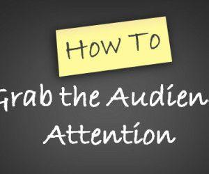5 Different Ways to Grab Audience Attention While Giving Presentation.