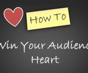 How to Win Your Audience Heart