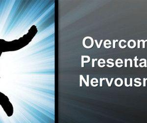 Overcoming Presentation Nervousness